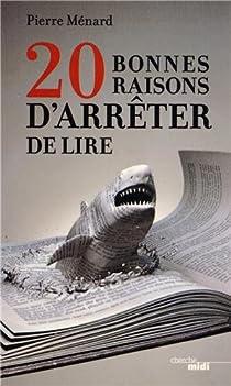20 bonnes raisons d'arrêter de lire par Ménard (II)