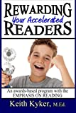 Rewarding Your Accelerated Readers: An Awards-Based Program with the Emphasis on Reading by Kyker Keith (2014-07-03) Paperback
