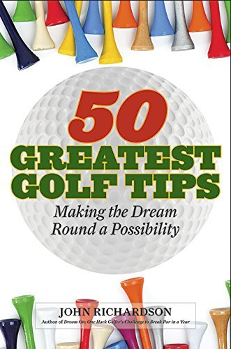 Amazon 50 greatest golf tips making the dream round a reality 50 greatest golf tips making the dream round a reality by richardson john fandeluxe Images