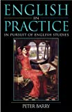 English in Practice : In Pursuit of English Studies, Barry, Peter, 0340808853