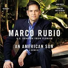 An American Son: A Memoir Audiobook by Senator Marco Rubio Narrated by Senator Marco Rubio