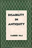 Disability in Antiquity, Fareed Haj, 0802223168