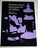 Reshevsky's Best Games of Chess, Samuel Reshevsky, 0486206068