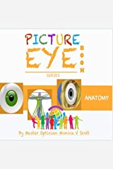 Anatomy: Picture Eye Book (Eye Book Series) (Volume 3) Paperback