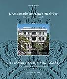 L' Ambassade de France en Grece : Une visite sans Protocole, Farnaud, Helene, 9602042931