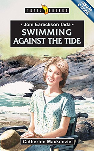 Joni Eareckson Tada: Swimming Against the Tide (Trailblazers)