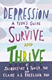 img - for Depression: A Teen s Guide to Survive and Thrive book / textbook / text book