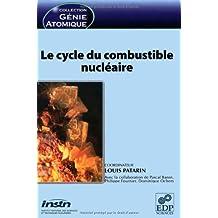CYCLE DU COMBUSTIBLE NUCLÉAIRE