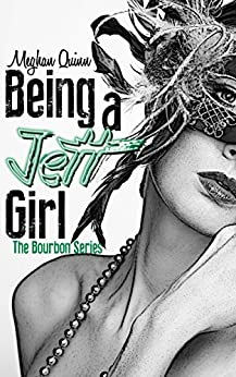 Being a Jett Girl (The Bourbon Series Book 2) by [Quinn, Meghan]
