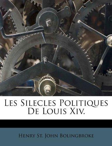 Download Les Silecles Politiques De Louis Xiv. (French Edition) ebook