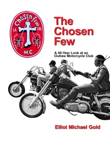 The Chosen Few: A 40-Year Look at an Outlaw Motorcycle Club