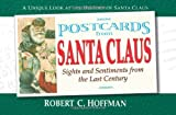 Postcards from Santa Claus: Sights and Sentiments from the Last Century (Postcards From...Series)
