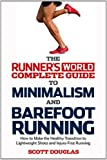 Runner's World Complete Guide to Minimalism and Barefoot Running, Scott Douglas, 1609612221