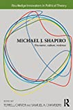 Michael J. Shapiro: Discourse, Culture, Violence (Routledge Innovators in Political Theory)