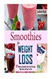 37 Mouth Watering Smoothies for Weight Loss   Limited Time Bonus - 5 Free Ground Breaking Reports on Fat Loss   Learn How Smoothies are the Best Kept Secret to Losing Weight!   Using smoothies to help you lose weight is more than just a fad, ...