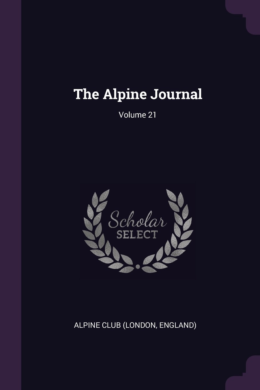 Download The Alpine Journal; Volume 21 pdf
