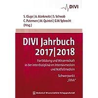 DIVI Jahrbuch 2017/2018: Fortbildung und Wissenschaft in der interdisziplinären Intensivmedizin und Notfallmedizin