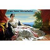 177 Color Paintings of Franz Xaver Winterhalter - German Portrait Painter (April 20, 1805 - July 8, 1873)