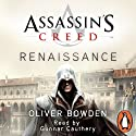 Assassin's Creed: Renaissance Audiobook by Oliver Bowden, Anton Gill Narrated by Gunnar Cauthery
