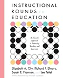 img - for Instructional Rounds in Education: A Network Approach to Improving Teaching and Learning 6th edition by Elizabeth A. City, Richard F. Elmore, Sarah E. Fiarman, Lee (2009) Paperback book / textbook / text book