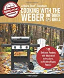 Cooking With The Weber Outdoor Gas Grill, A Quick-Start Cookbook: 101 Delicious Grill Recipes with Illustrated Instructions, from Healthy Happy Foodie! (Home BBQ)