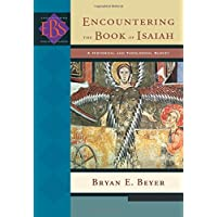 Encountering the Book of Isaiah: A Historical And Theological Survey (Encountering Biblical Studies)