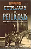 img - for Outlaws in Petticoats and Other Notorious Women of Texas (Women of the West) book / textbook / text book