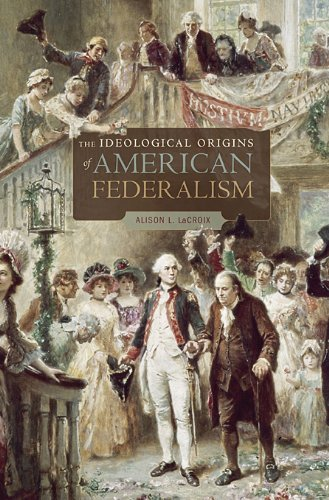 The Ideological Origins of American Federalism Paperback – September 6, 2011 Alison L. LaCroix Harvard University Press 0674062035 History & Theory