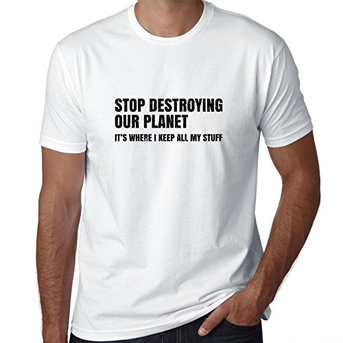 Hollywood Thread Stop Destroying Our Planet It's Where I Keep All My Stuff Men's T-Shirt