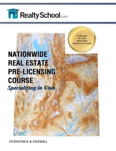 NATIONWIDE REAL ESTATE PRE-LICENSING COURSE:  Specializing in Utah