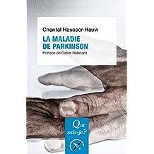 La maladie de Parkinson: « Que sais-je ? » n° 4100 (French Edition)