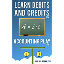 Learn Accounting Debits and Credits: Learn Debits and Credits Today (Accounting Play)