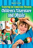 Exploring the Connection Between Children's Literature and Music, Regina Carlow, 1591584396