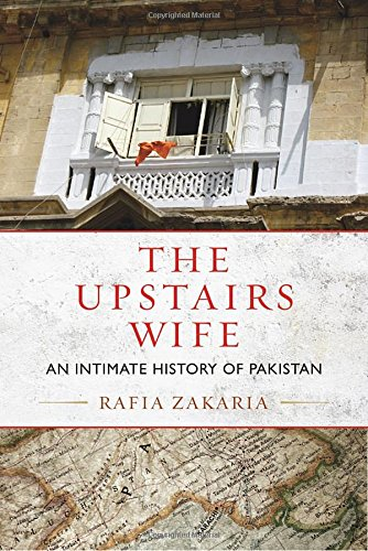 The Upstairs Wife  An Intimate History Of Pakistan