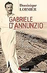 Gabriele d'Annunzio ou Le roman de la Belle Epoque par Lormier