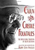 Cajun and Creole Folktales: The French Oral Tradition of South Louisiana