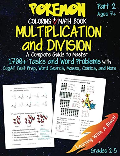 Pokemon Coloring Math Book Multiplication and Division Part 2 Grades 2-5 Ages 7+: Word Problems, CogAT Test Prep, Word Search, Mazes, Comics, Test Prep, and More! (Unofficial)