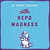 Repo Madness: A Novel | W. Bruce Cameron