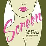 Screen   Barry N. Malzberg