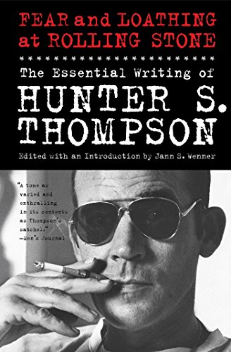 (Fear and Loathing at Rolling Stone: The Essential Writing of Hunter S. Thompson)