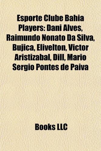 Esporte Clube Bahia players: Daniel Alves, Samuel José da Silva Vieira, Bobô, Bujica, Ayrton Ganino, Elivélton, Víctor Aristizábal, Paulo Musse