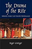 Drama of the Rite: Worship, Liturgy and Theatre Performance