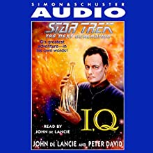 Star Trek, The Next Generation: I, Q Audiobook by John de Lancie, Peter David Narrated by John de Lancie