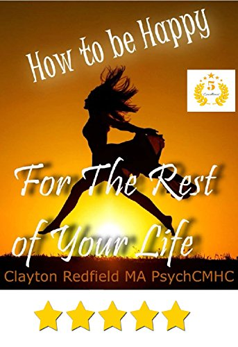Self-Help Happiness Make Your Dreams Come True: How To Be Happy For The Rest Of Your Life