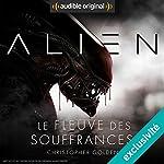 Alien : Le fleuve des souffrances - Série complète | Christopher Golden,Dirk Maggs