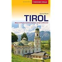 Reiseführer Tirol: Natur und Kultur zwischen Kufstein, Ischgl und Brenner (Trescher-Reihe Reisen)