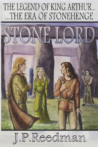 Book: Stone Lord - The Legend Of King Arthur, The Era Of Stonehenge by J.P. Reedman