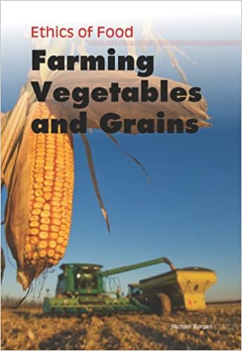 ^VERIFIED^ Farming Vegetables And Grains (Ethics Of Food). oficial musical Spectra llama rutas