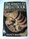 The Sixty-Minute Bread Book, Nancy Baggett, 0399130209