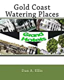 Gold Coast Watering Places, Dan Ellis, 1460901800
